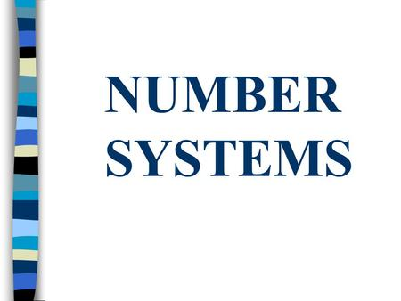 NUMBER SYSTEMS The BASE of a number system Determines the number of digits available In our number system we use 10 digits: 0-9 The base in our system.