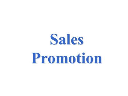 Sales Promotion. 16-2 Sales Promotion What is the difference between advertising and sales promotion? Advertising provides a reason to buy, and sales.