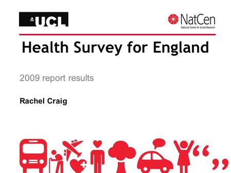 Health Survey for England 2009 report results Rachel Craig.