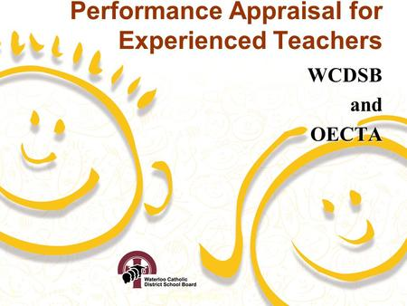 December 3, 2007 1 Performance Appraisal for Experienced Teachers WCDSBandOECTA.