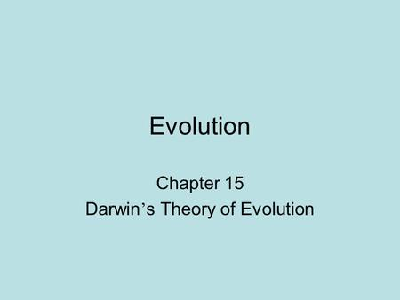 Chapter 15 Darwin's Theory of Evolution