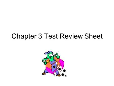 Chapter 3 Test Review Sheet