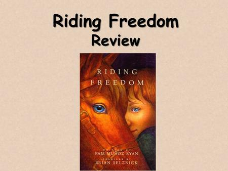 Riding Freedom Review.