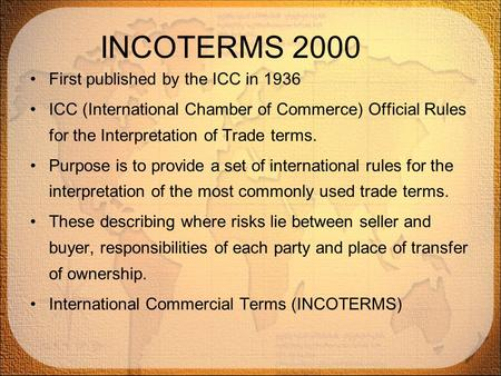 INCOTERMS 2000 First published by the ICC in 1936