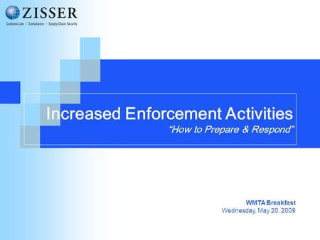 "Increased Enforcement Activities ""How to Prepare & Respond"" WMTA Breakfast Wednesday, May 20, 2009."