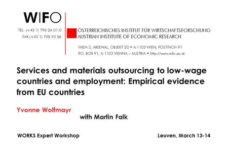 Yvonne Wolfmayr with Martin Falk Services and materials outsourcing to low-wage countries and employment: Empirical evidence from EU countries WORKS Expert.