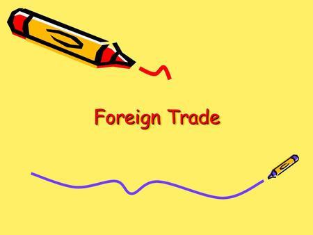 "Foreign Trade. For up-to-date statistics visit Susan Hayes ""The Positive Economist"""
