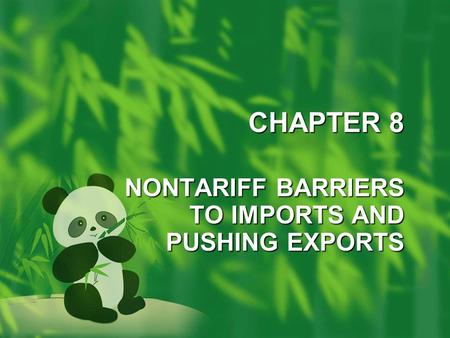 CHAPTER 8 NONTARIFF BARRIERS TO IMPORTS AND PUSHING EXPORTS.