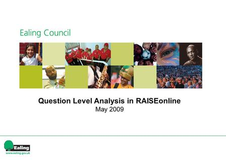 Question Level Analysis in RAISEonline May 2009. Agenda 9.30am – Start 1.Why do question level analysis? 2.What question level analysis is possible in.