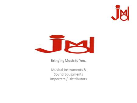 Bringing Music to You. Musical Instruments & Sound Equipments Importers / Distributors.