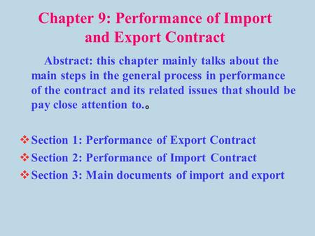 Chapter 9: Performance of Import and Export Contract Abstract: this chapter mainly talks about the main steps in the general process in performance of.