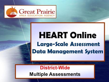 HEART Online Large-Scale Assessment Data Management System District-Wide Multiple Assessments.