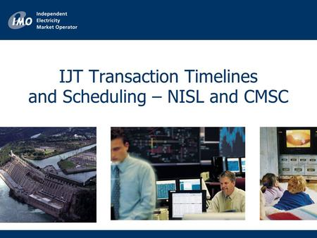 IJT Transaction Timelines and Scheduling – NISL and CMSC.