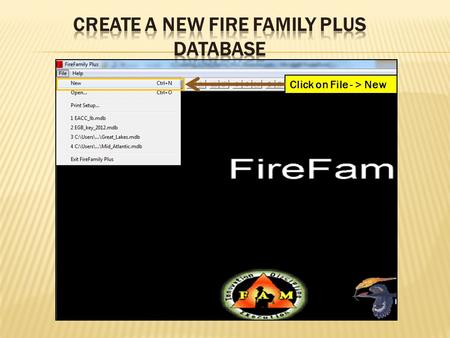 "Click on File - > New. Name Database then click on ""Save"""