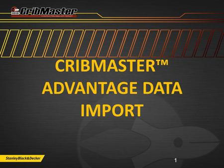 CRIBMASTER™ ADVANTAGE DATA IMPORT 1. CribMaster Advantage Support Options www.cribmaster.com/vending ftp.ecribmaster.com/pub Videos - ftp.ecribmaster.com/pub/documentation/videos/