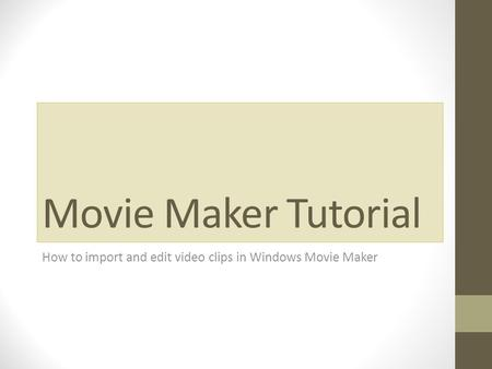 Movie Maker Tutorial How to import and edit video clips in Windows Movie Maker.