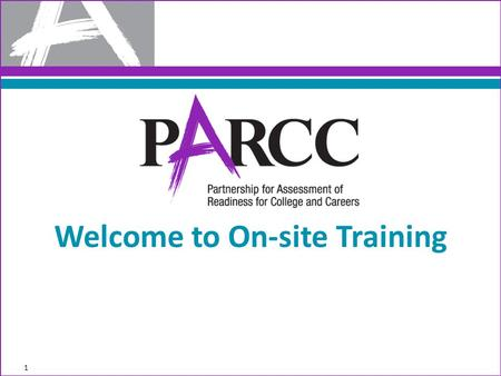 1 Welcome to On-site Training. 2 Technology Readiness for Schools and Districts.