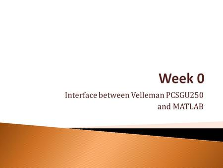 Interface between Velleman PCSGU250 and MATLAB