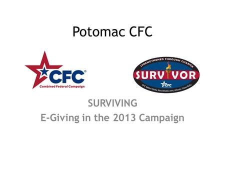 Potomac CFC SURVIVING E-Giving in the 2013 Campaign.
