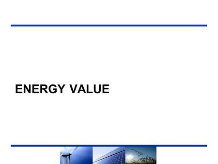 ENERGY VALUE. Summary  Operational Value is a primary component in the Net Market Value (NMV) calculation used to rank competing resources in the RPS.