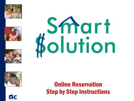 Online Reservation Step by Step Instructions. Login to the Online Reservation System STEP 1 Go to www.mshomecorp.com, hover over Lender Information Tab.