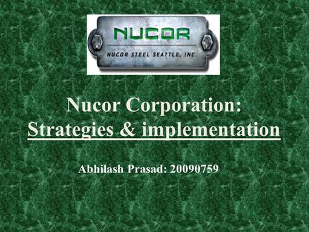 nucor corporation related and unrelated diversification Week 10 chapter 9/ case 19 nucor corporation, (pg c392) week 11 chapter 9/10 discuss fedex corporation case 20  related to diversified corporations is the discussion of the difference between a related and unrelated diversification strategy and why an organization might choose to do each one.