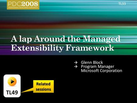  Glenn Block  Program Manager Microsoft Corporation TL33 TL49 Related sessions.