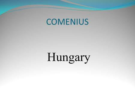 COMENIUS Hungary. Parl i ament Matthias Church The Fisherman's Bastion.