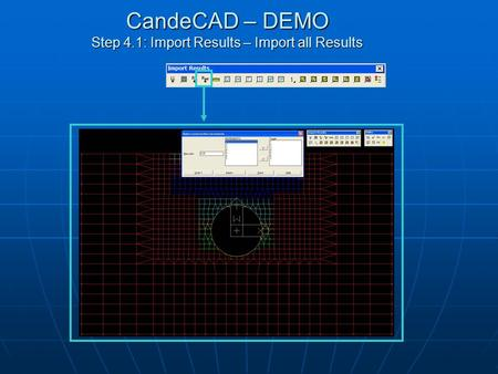 CandeCAD – DEMO Step 4.1: Import Results – Import all Results.