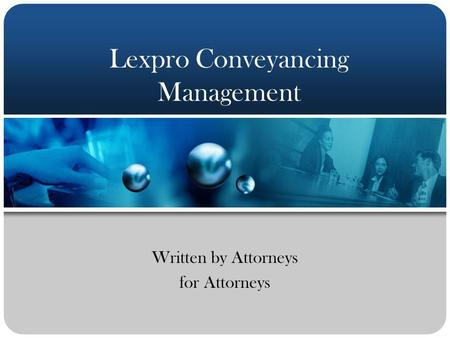 Lexpro Conveyancing Management Written by Attorneys for Attorneys.