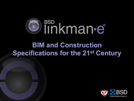 BIM and Construction Specifications for the 21 st Century ®