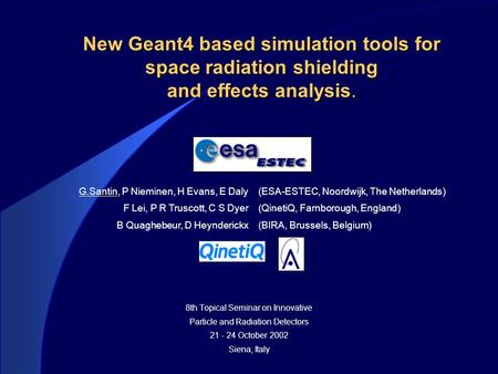 New Geant4 based simulation tools for space radiation shielding and effects analysis. 8th Topical Seminar on Innovative Particle and Radiation Detectors.