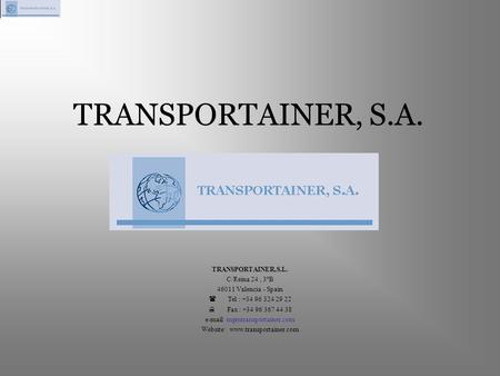 TRANSPORTAINER, S.A. TRANSPORTAINER,S.L. C/Reina 24 , 3ºB