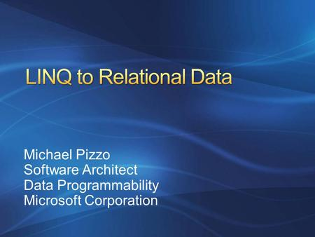 Michael Pizzo Software Architect Data Programmability Microsoft Corporation.