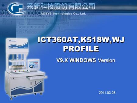 2011.03.28 ICT360AT,K518W,WJ PROFILE V9.X WINDOWS Version.