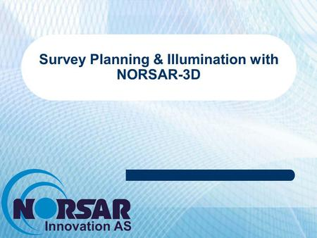 Survey Planning & Illumination with NORSAR-3D