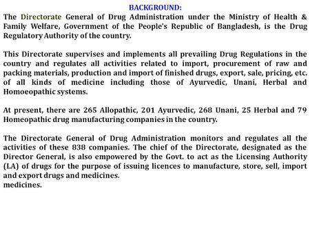BACKGROUND: The Directorate General of Drug Administration under the Ministry of Health & Family Welfare, Government of the People's Republic of Bangladesh,