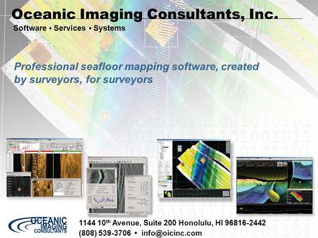 1144 10 th Avenue, Suite 200 Honolulu, HI 96816-2442 (808) 539-3706 Software Services Systems Oceanic Imaging Consultants, Inc. Professional.