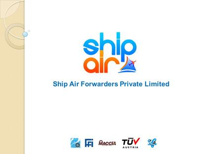 Ship Air Forwarders Private Limited. About Ship Air We Design & Deliver: Efficient Logistics Solutions that work for our customers. International Freight.
