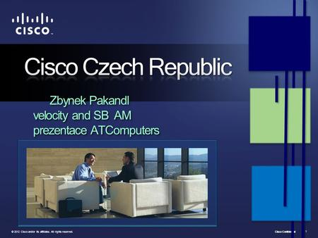 Cisco Confidential © 2012 Cisco and/or its affiliates. All rights reserved. 1.