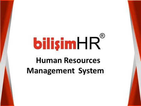 ® HR Human Resources Management System.  is a Human Resources and Management Software System by which nearly 400.000 emplyoee's payrolls are calculated.
