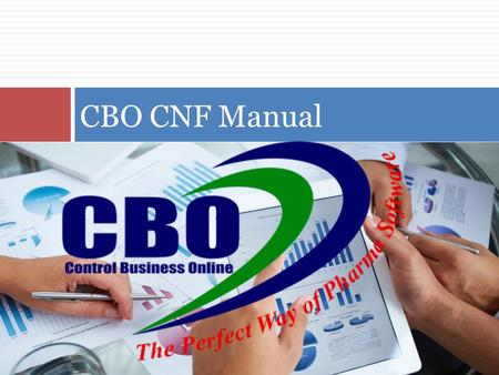 CBO CNF Manual. About CBO  CBO extensive information of product.  Easy to understand interface so that anyone will be able to use it without major training.
