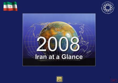 1 Iran at a Glance 2008 EXIT. 2 ISLAMIC REPUBLIC OF IRAN ECONOMY & TRADE 2008 Key Indicators Population (Millions) 71.5 * GDP (PPP) ($US Billion) 817.