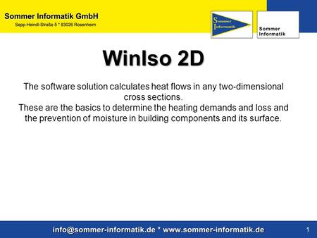 WinIso 2D The software solution calculates heat flows in any two-dimensional cross sections. These are the basics to determine the heating demands and.