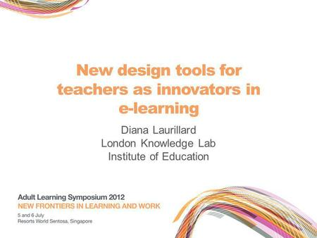 New design tools for teachers as innovators in e-learning Diana Laurillard London Knowledge Lab Institute of Education.