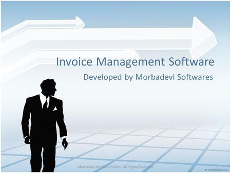 Invoice Management Software Developed by Morbadevi Softwares Morbadevi Softwares®2014, All Rights Reserved.