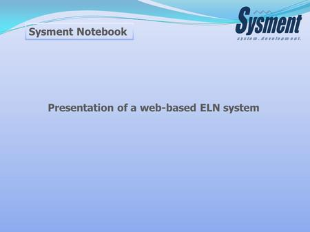 Sysment Notebook Presentation of a web-based ELN system.
