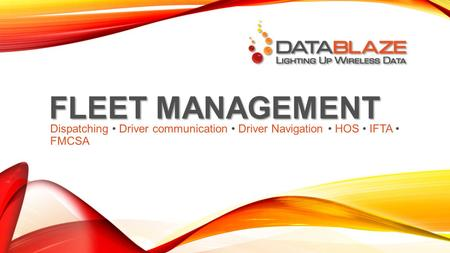 FLEET MANAGEMENT Dispatching Driver communication Driver Navigation HOS IFTA FMCSA.