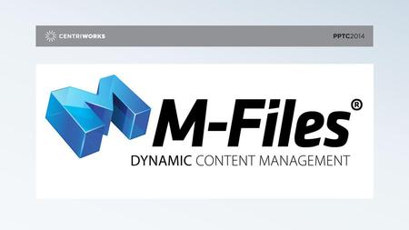DYNAMIC CONTENT MANAGEMENT Centriworks Lunch & Learn for.