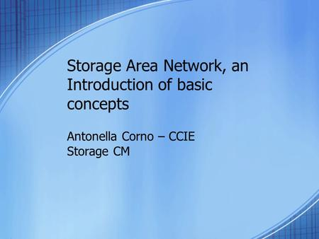 Storage Area Network, an Introduction of basic concepts